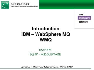 Introduction IBM – WebSphere MQ WMQ