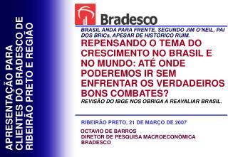 APRESENTAÇÃO PARA CLIENTES DO BRADESCO DE RIBEIRÃO PRETO E REGIÃO