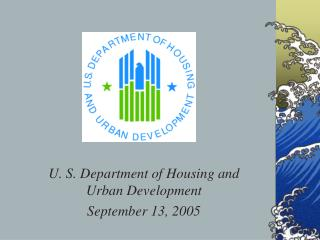 U. S. Department of Housing and Urban Development September 13, 2005
