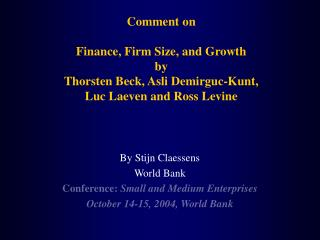 By Stijn Claessens  World Bank  Conference:  Small and Medium Enterprises