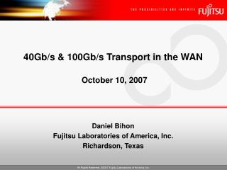 40Gb/s & 100Gb/s Transport in the WAN October 10, 2007