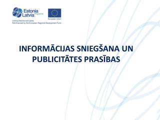 Informācijas sniegšana un publicitātes prasības