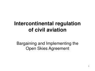 Intercontinental regulation of civil aviation