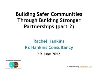 Building Safer Communities Through Building Stronger Partnerships (part 2)