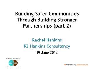 Building Safer Communities Through Building Stronger Partnerships (part 2)