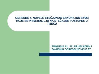 ODREDBE 4. NOVELE STEČAJNOG ZAKONA (NN 82/06) KOJE SE PRIMIJENJUJU NA STEČAJNE POSTUPKE U TIJEKU