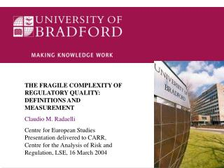 THE FRAGILE COMPLEXITY OF REGULATORY QUALITY: DEFINITIONS AND MEASUREMENT Claudio M. Radaelli