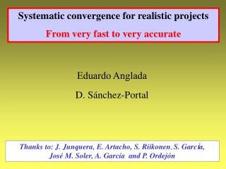 Systematic convergence for realistic projects  From very fast to very accurate