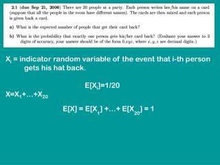 X i  = indicator random variable of the event that i-th person            gets his hat back.