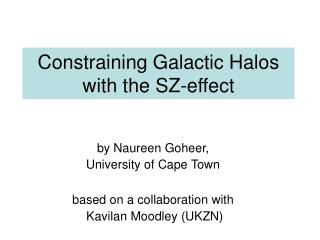 Constraining Galactic Halos with the SZ-effect