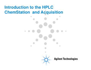Introduction to the HPLC ChemStation  and Acquisition