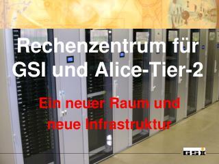 Rechenzentrum für  GSI und Alice-Tier-2