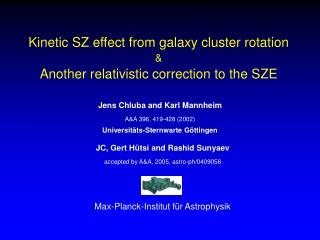 Kinetic SZ effect from galaxy cluster rotation & Another relativistic correction to the SZE