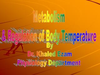 Metabolism  & Regulation of Body Temperature