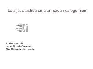 Latvija: attīstība cīņā ar naida noziegumiem