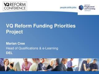 VQ Reform Funding Priorities Project