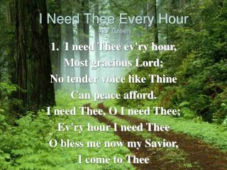 I Need Thee Every Hour  427 Green