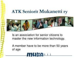 ATK Seniorit  Mukanetti  ry