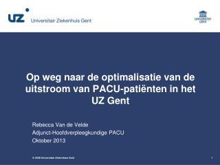 Op weg naar de optimalisatie van de uitstroom van PACU-patiënten in het UZ Gent