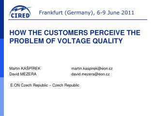 how the customers perceive the problem of voltage quality