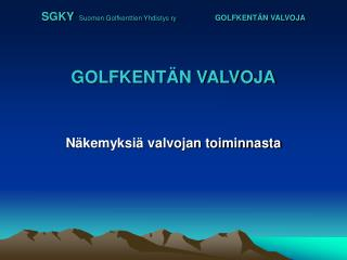 SGKY Suomen Golfkenttien Yhdistys ry GOLFKENTÄN VALVOJA