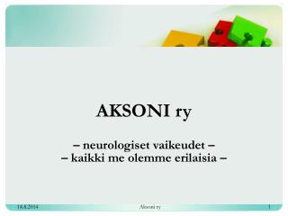 AKSONI ry – neurologiset vaikeudet – – kaikki me olemme erilaisia –