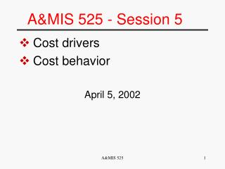 A&MIS 525 - Session 5