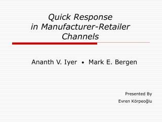 Quick Response  in Manufacturer-Retailer Channels
