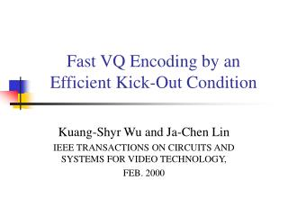 Fast VQ Encoding by an Efficient Kick-Out Condition