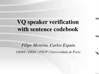 VQ speaker verification with sentence codebook