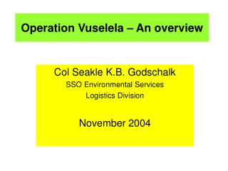 Operation Vuselela – An overview