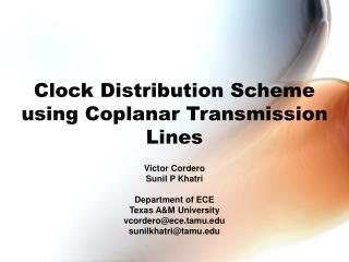 Clock Distribution Scheme using Coplanar Transmission Lines