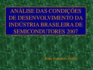 AN LISE DAS CONDI  ES DE DESENVOLVIMENTO DA  IND STRIA BRASILEIRA DE SEMICONDUTORES 2007