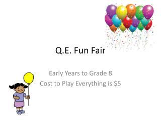 Q.E. Fun Fair