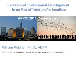 Overview of Professional Development  in an Era of Interprofessionalism