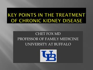 KEY POINTS IN THE  TreatMENT  OF Chronic Kidney Disease