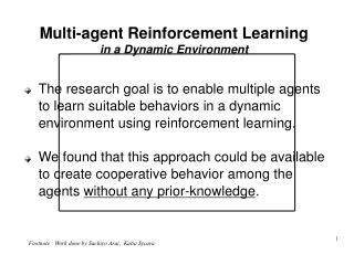 Multi-agent Reinforcement Learning in a Dynamic Environment