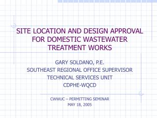 SITE LOCATION AND DESIGN APPROVAL FOR DOMESTIC WASTEWATER TREATMENT WORKS