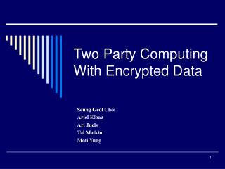 Two Party Computing With Encrypted Data