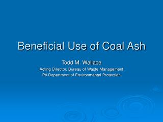 Beneficial Use of Coal Ash