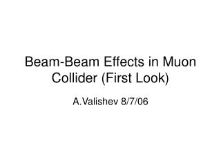 Beam-Beam Effects in Muon Collider (First Look)
