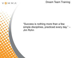 """Success is nothing more than a few simple disciplines, practiced every day."" –Jim Rohn"