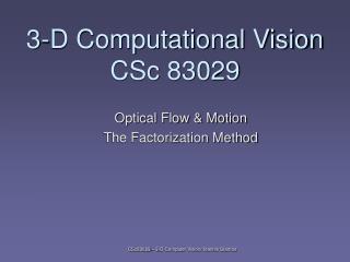 3-D Computational Vision CSc 83029