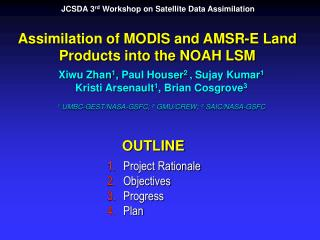 Assimilation of MODIS and AMSR-E Land Products into the NOAH LSM