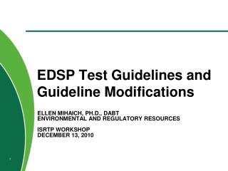 Ellen Mihaich, pH.D., DABT Environmental and Regulatory Resources  ISRtp Workshop December 13, 2010