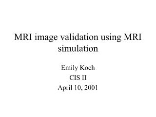 MRI image validation using MRI simulation
