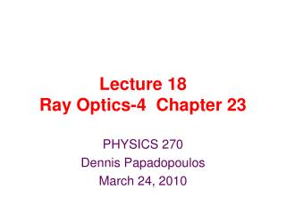 Lecture 18 Ray Optics-4  Chapter 23