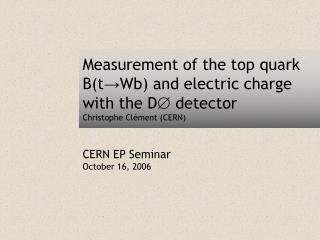 CERN EP Seminar October 16, 2006