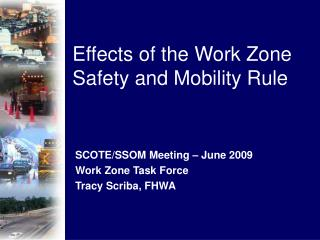 Effects of the Work Zone  Safety and Mobility Rule