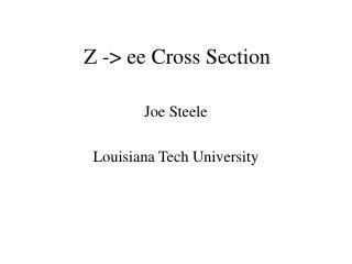 Z -> ee Cross Section